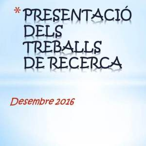 Presentació Treballs de Recerca - Batxillerat.